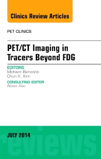 Cover image for PET/CT Imaging in Tracers Beyond FDG, An Issue of PET Clinics
