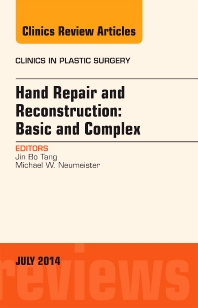 Cover image for Hand Repair and Reconstruction: Basic and Complex, An Issue of Clinics in Plastic Surgery