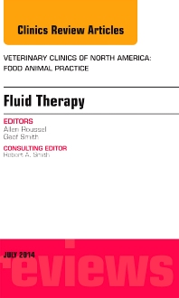 Cover image for Fluid and Electrolyte Therapy, An Issue of Veterinary Clinics of North America: Food Animal Practice