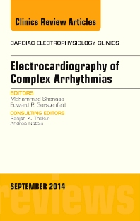 Cover image for Electrocardiography of Complex Arrhythmias, An Issue of Cardiac Electrophysiology Clinics