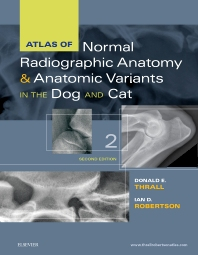 Atlas of Normal Radiographic Anatomy and Anatomic Variants in the Dog and Cat - 2nd Edition - ISBN: 9780323312257, 9780323312776