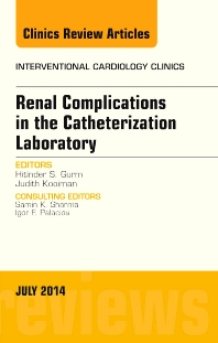 Cover image for Renal Complications in the Catheterization Laboratory, An Issue of Interventional Cardiology Clinics