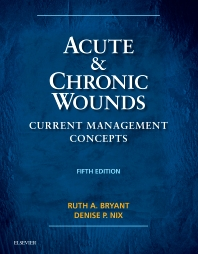 Acute and Chronic Wounds - 5th Edition - ISBN: 9780323316217, 9780323316224