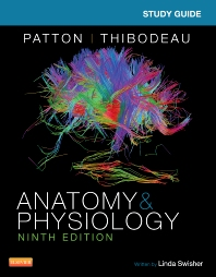 Study Guide for Anatomy & Physiology, 9th Edition,Linda Swisher,Kevin Patton,ISBN9780323316897