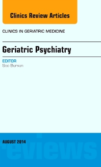 Cover image for Geriatric Psychiatry, An Issue of Clinics in Geratric Medicine