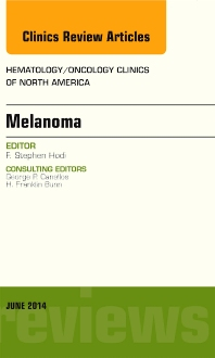 Melanoma, An Issue of Hematology/Oncology Clinics - 1st Edition - ISBN: 9780323320146, 9780323320337