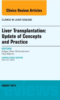 Cover image for Liver Transplantation: Update of Concepts and Practice, An Issue of Clinics in Liver Disease
