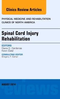Cover image for Spinal Cord Injury Rehabilitation, An Issue of Physical Medicine and Rehabilitation Clinics of North America