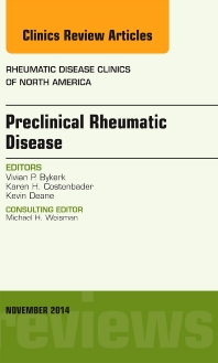 Preclinical Rheumatic Disease, An Issue of Rheumatic Disease Clinics - 1st Edition - ISBN: 9780323320245, 9780323320436