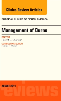 Cover image for Management of Burns, An Issue of Surgical Clinics