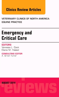 Cover image for Emergency and Critical Care, An Issue of Veterinary Clinics of North America: Equine Practice