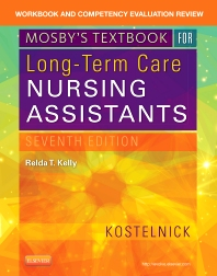 Workbook and Competency Evaluation Review for Mosby's Textbook for Long-Term Care Nursing Assistants - 7th Edition - ISBN: 9780323320801, 9780323356435