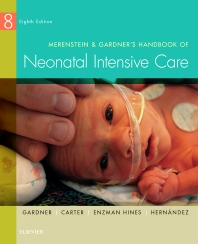 Merenstein & Gardner's Handbook of Neonatal Intensive Care - 8th Edition - ISBN: 9780323320832, 9780323320849