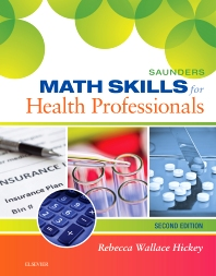 Saunders Math Skills for Health Professionals - 2nd Edition - ISBN: 9780323322485, 9780323327299