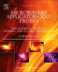 Microwave/RF Applicators and Probes, 2nd Edition,Mehrdad Mehdizadeh,ISBN9780323322560