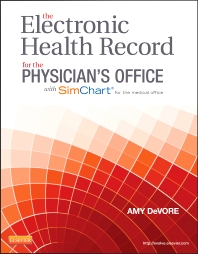 Cover image for The Electronic Health Record for the Physician's Office with SimChart for the Medical Office