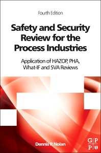 Safety and Security Review for the Process Industries, 4th Edition,Dennis P. Nolan,ISBN9780323322959