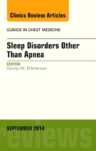 Sleep-Disordered Breathing: Beyond Obstructive Sleep Apnea, An Issue of Clinics in Chest Medicine, An Issue of Clinics in Chest Medicine - 1st Edition - ISBN: 9780323323178, 9780323323185