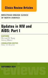Updates in HIV and AIDS: Part I, An Issue of Infectious Disease Clinics - 1st Edition - ISBN: 9780323323277, 9780323323284