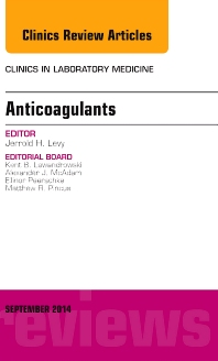 Anticoagulants, An Issue of Clinics in Laboratory Medicine - 1st Edition - ISBN: 9780323323291, 9780323323307
