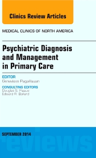 Cover image for Psychiatric Diagnosis and Management in Primary Care, An Issue of Medical Clinics