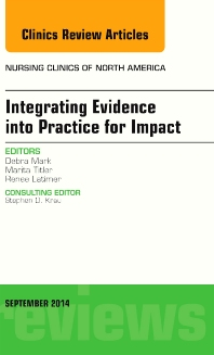 Cover image for Integrating Evidence into Practice for Impact, An Issue of Nursing Clinics of North America