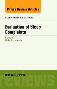 Cover image for Evaluation of Sleep Complaints, An Issue of Sleep Medicine Clinics