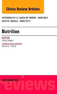Cover image for Nutrition, An Issue of Veterinary Clinics of North America: Exotic Animal Practice