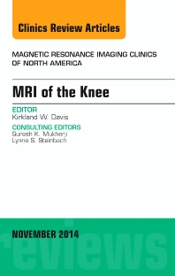 Cover image for MRI of the Knee, An Issue of Magnetic Resonance Imaging Clinics of North America