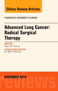 Cover image for Advanced Lung Cancer: Radical Surgical Therapy, An Issue of Thoracic Surgery Clinics