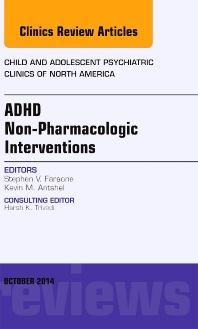 Cover image for ADHD: Non-Pharmacologic Interventions,  An Issue of Child and Adolescent Psychiatric Clinics of North America