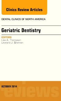 Geriatric Dentistry, An Issue of Dental Clinics of North America