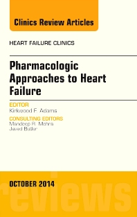 Cover image for Pharmacologic Approaches to Heart Failure, An Issue of Heart Failure Clinics