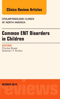 Cover image for Common ENT Disorders in Children, An Issue of Otolaryngologic Clinics of North America