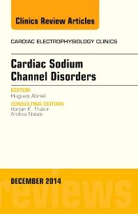 Cover image for Cardiac Sodium Channel Disorders, An Issue of Cardiac Electrophysiology Clinics