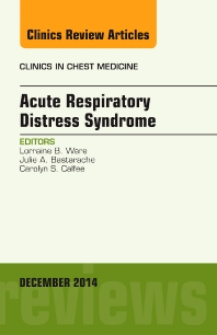 Cover image for Acute Respiratory Distress Syndrome, An Issue of Clinics in Chest Medicine
