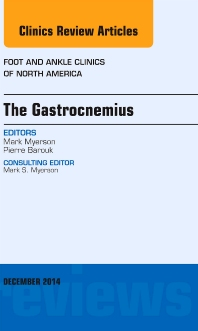 Cover image for The Gastrocnemius, An issue of Foot and Ankle Clinics of North America