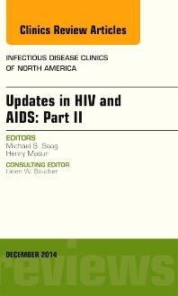 Cover image for Updates in HIV and AIDS: Part II, An Issue of Infectious Disease Clinics