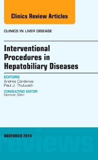Cover image for Interventional Procedures in Hepatobiliary Diseases, An Issue of Clinics in Liver Disease