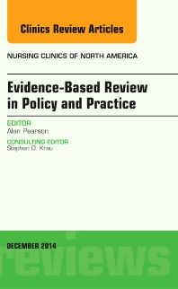 Cover image for Evidence-Based Review in Policy and Practice, An Issue of Nursing Clinics