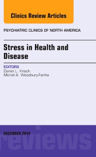 Cover image for Stress in Health and Disease, An Issue of Psychiatric Clinics of North America