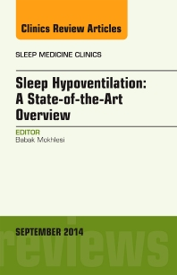 Cover image for Sleep Hypoventilation: A State-of-the-Art Overview, An Issue of Sleep Medicine Clinics