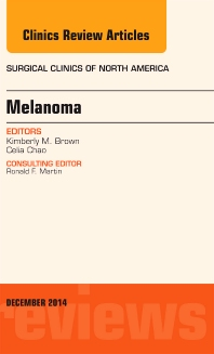 Cover image for Melanoma, An Issue of Surgical Clinics