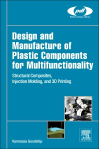 Cover image for Design and Manufacture of Plastic Components for Multifunctionality