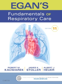 Egan's Fundamentals of Respiratory Care - 11th Edition - ISBN: 9780323341363, 9780323393867