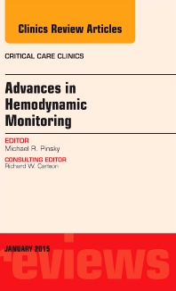 Cover image for Advances in Hemodynamic Monitoring, An Issue of Critical Care Clinics