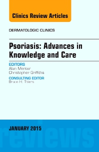 Cover image for Psoriasis: Advances in Knowledge and Care, An Issue of Dermatologic Clinics