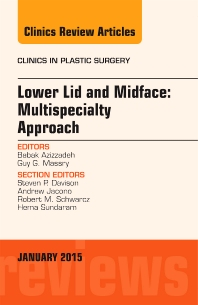 Cover image for Lower Lid and Midface: Multispecialty Approach, An Issue of Clinics in Plastic Surgery