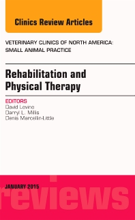 Rehabilitation and Physical Therapy, An Issue of Veterinary Clinics of North America: Small Animal Practice - 1st Edition - ISBN: 9780323341882, 9780323342063