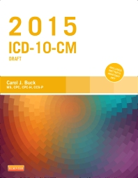 2015 ICD-10-CM Draft Edition - 1st Edition - ISBN: 9780323352543, 9780323352628